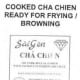 "15-oz., saran wrap package of fully cooked ""Sài gòn CHẢ CHIÊN, FRY PORK ROLL FLAVORED WITH ANCHOVY FLAVORED FISH SAUCE."" The product includes"