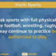 Higher risk sports can continue to practice but have not been authorized to play.