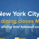 Indoor dining in New York City is being shut down.