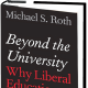"""""""Beyond the University: Why Liberal Education Matters"""" is Roth's new book."""