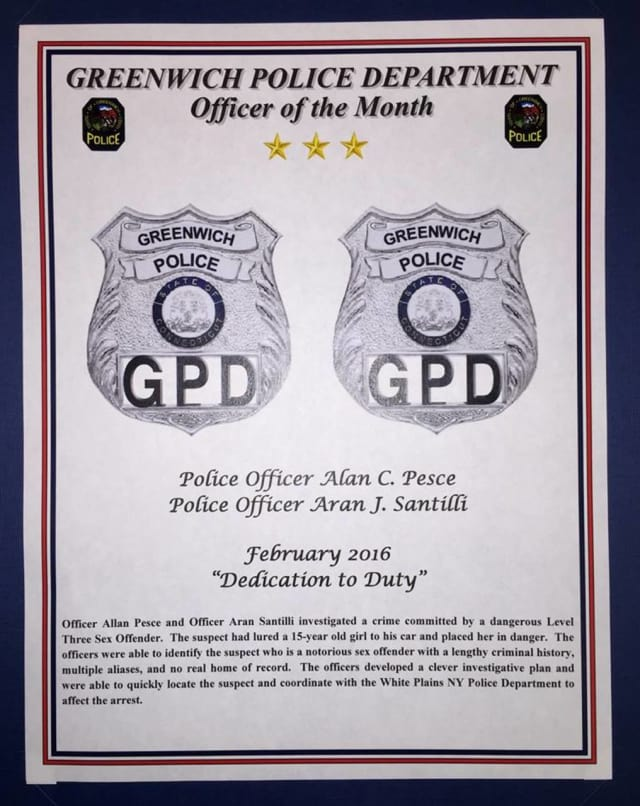 Greenwich Police Officers Alan C. Pesce and Aran J. Santilli were Officers of the Month for February.