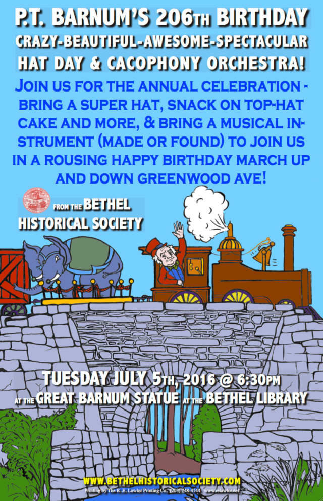 The Bethel Historical Society will survive the 206th birthday of P.T. Barnum with a Hat Day and Cacophony Orchestra event on July 5.