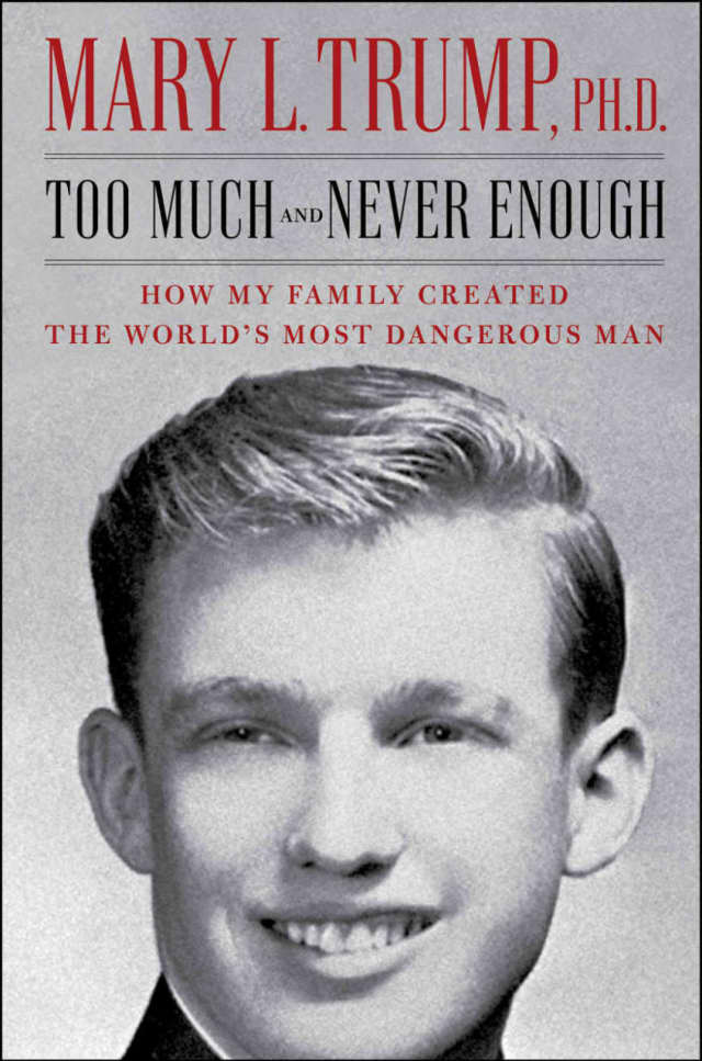 """""""Too Much and Never Enough: How My Family Created The World's Most Dangerous Man,"""" is Mary Trump's book on her uncle, Donald Trump."""