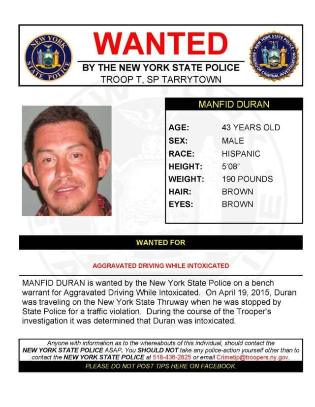 Manfid Duran is wanted by the New York State Police in Tarrytown.