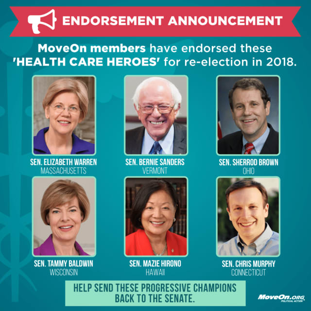 MoveOn.org said it is endorsing six senators for re-election who are 'Health Care Heroes' for helping to lead effort to stop Trumpcare from becoming law and for embracing progressive policies in the Trump era.