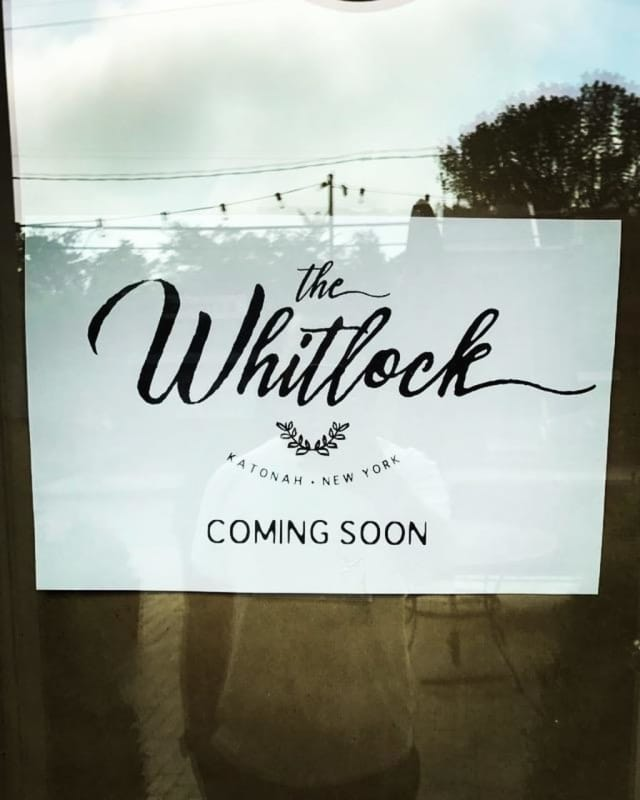 The Whitlock Restaurant is opening in Katonah in early to mid-September.