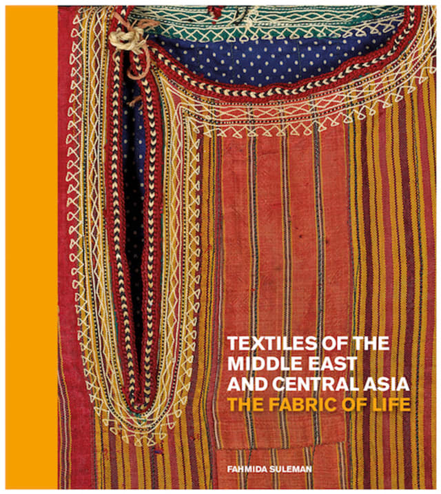 """The textile traditions of a culturally diverse region are explored in """"Textiles of the Middle East and Central Asia: The Fabric of Life."""" Courtesy Thames & Hudson."""