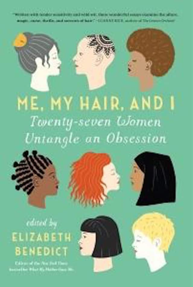 """Me, My Hair and I"" editor Elizabeth Benedict and Westport author Jane Green will appear at the Norwalk Library at noon on Monday, Dec. 14."