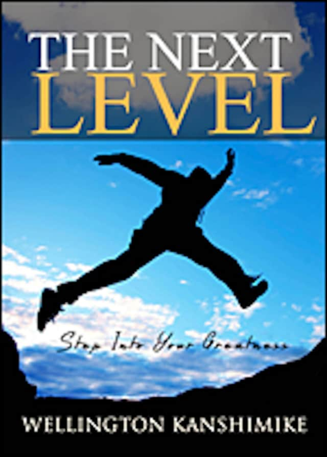 """The Next Level: Step Into Your Greatness"" is written by Wellington Kanshimike of Mount Vernon."