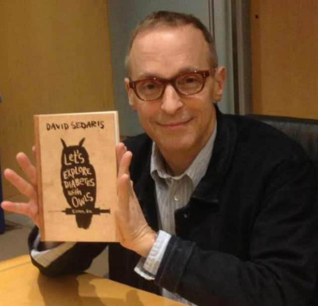 "David Sedaris, author of ""Let's Explore Diabetes With Owls"" comes to Englewood Oct. 10. The book has nothing to do with diabetes. But there may be an owl involved."