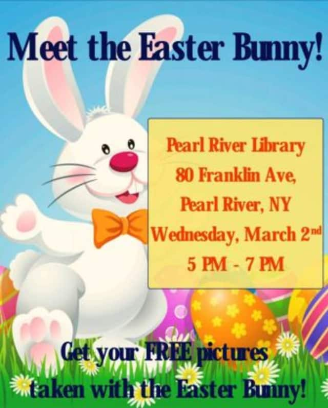 Come to the Pearl River Public Library on Wednesday, March 2, from 5 to 7 p.m. to get a free picture taken with the Easter Bunny.