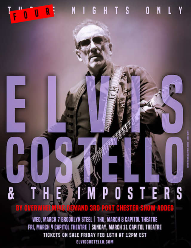 Elvis Costello & The Imposters have added a third show at Port Chester's Capitol Theatre in March.