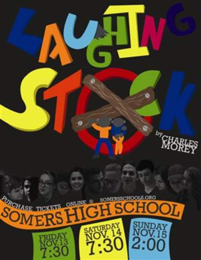 "Somers High School's drama production of ""Laughing Stock"" has three performances this weekend."