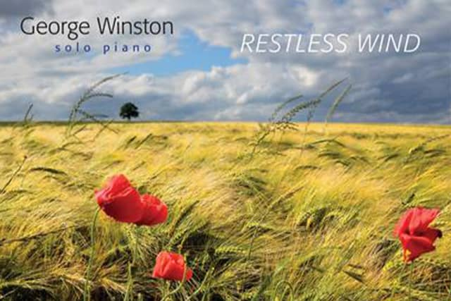 "George Winston's ""Restless Wind"" (Dancing Cat/RCA) was released in May."