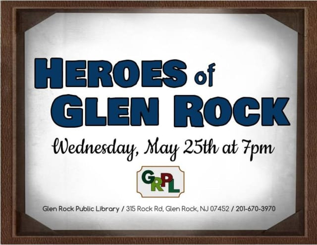 Glen Rock High School's US History II Honors students will give presentations on Glen Rock heroes May 25 at the Glen Rock Public Library.