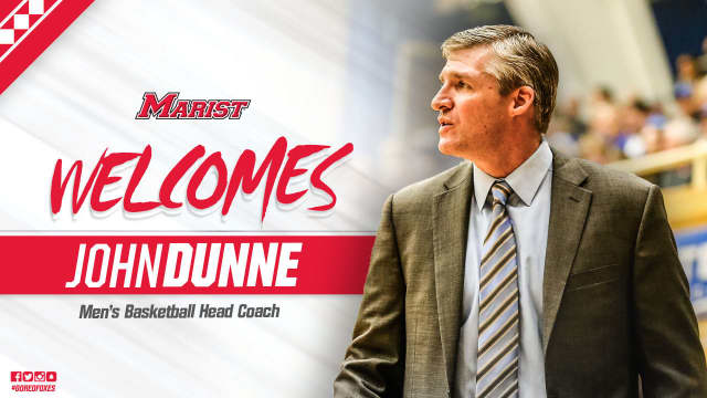 John Dunne has been hired to lead the Marist men's basketball team.