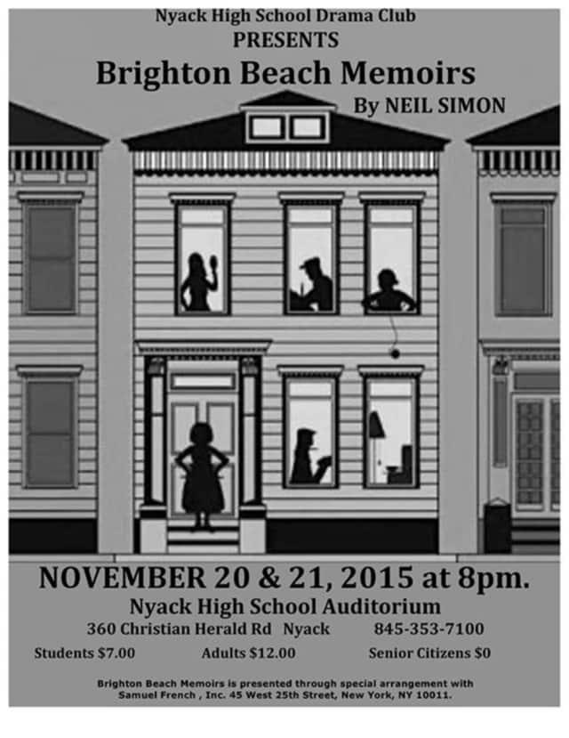 "Nyack High School's drama club will perform Neil Simon's ""Brighton Beach Memoirs"" on Nov. 20 and 21."