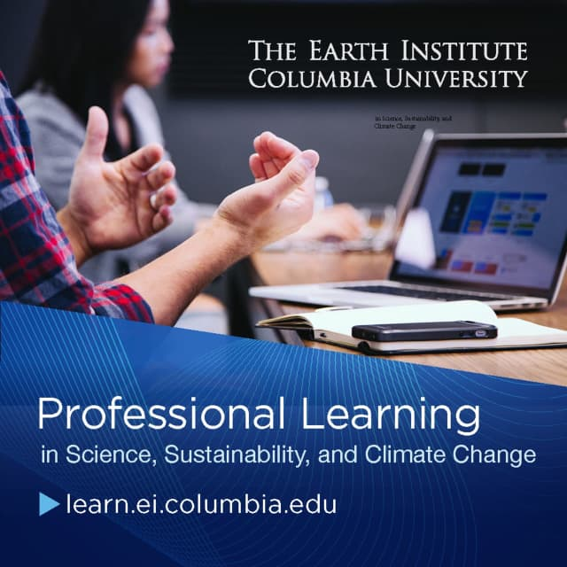 The Earth Institute at Columbia University is excited to offer virtual professional learning opportunities for spring 2021.