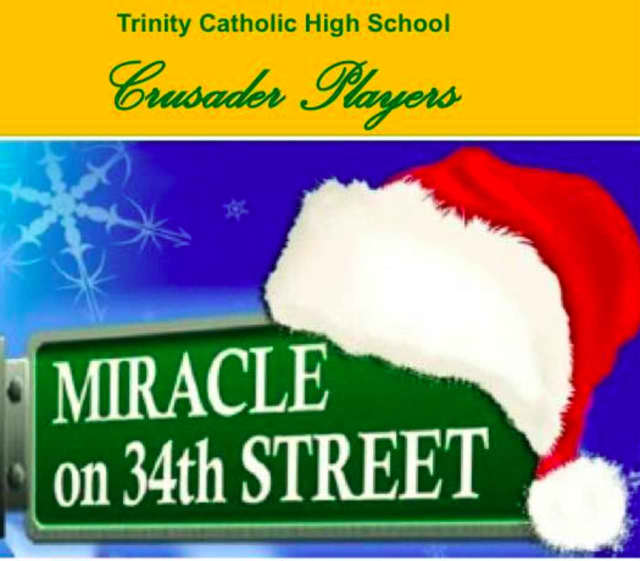 "Trinity Catholic High School's Crusader Players are performing ""Miracle on 34th Street."""