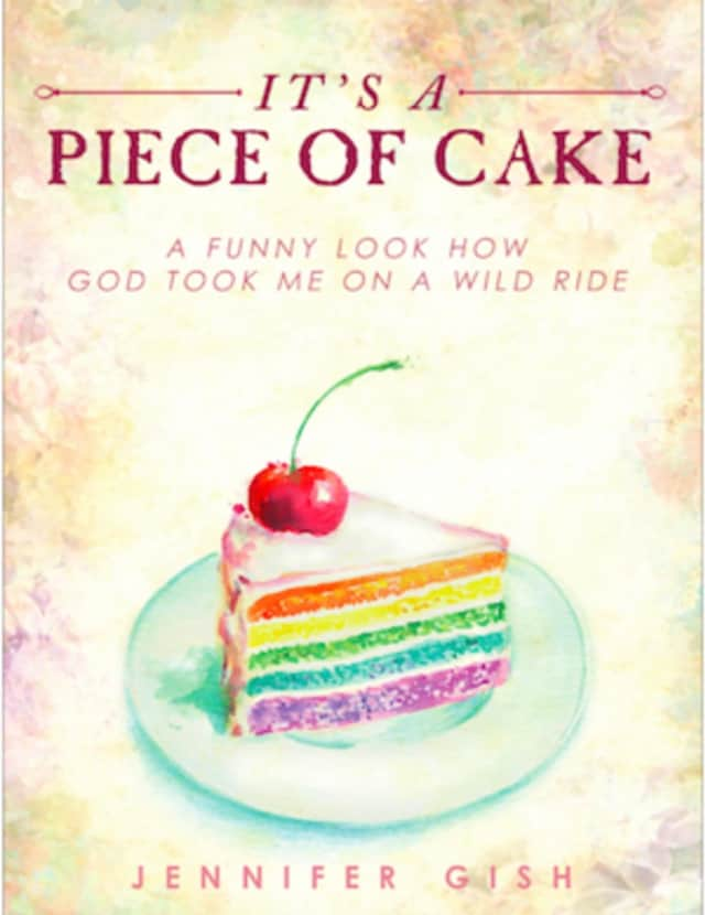 """Wilton author Jennifer Gish announces the nationwide release of her new autobiography, """"It's a Piece of Cake"""