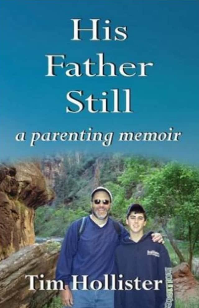 """Tim Hollister's memoir, """"His Father Still."""""""