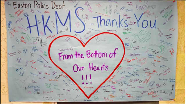 The Easton police, along with the other emergency services in town, received a gift from the students of Helen Keller Middle School in Easton -- an extremely large thank-you card.