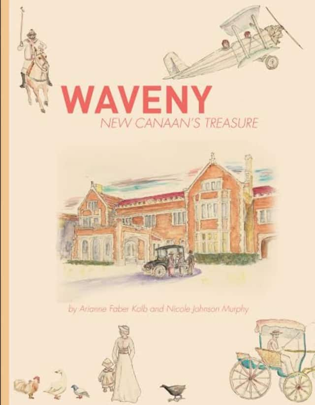 "The New Canaan Preservation Alliance and the Town of New Canaan are hosting a Waveny Book Launch and Celebration of the children's book ""Waveny: New Canaan's Treasure,"" written by Arianne Faber Kolb."
