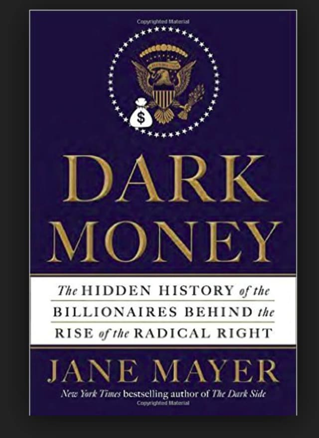 "In partnership with the Scarsdale Public Library, the League of Women Voters of Scarsdale will host a book discussion on ""Dark Money."""