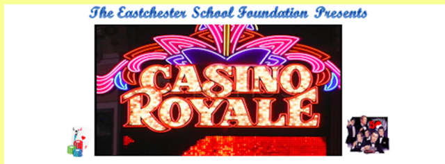 The Eastchester School Foundation has scheduled Casino Royale, an evening of blackjack, roulette, Texas hold 'em and more, on April 2, at Leewood Golf Club.