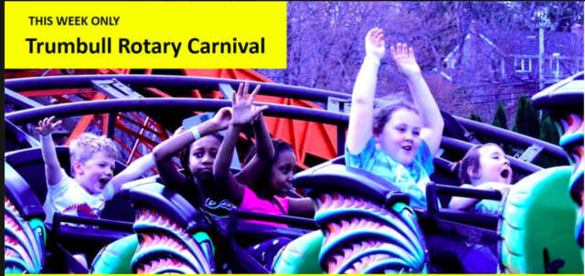 Come to the Trumbull Rotary Carnival from April 13-19 at Hillcrest Middle School in Trumbull.