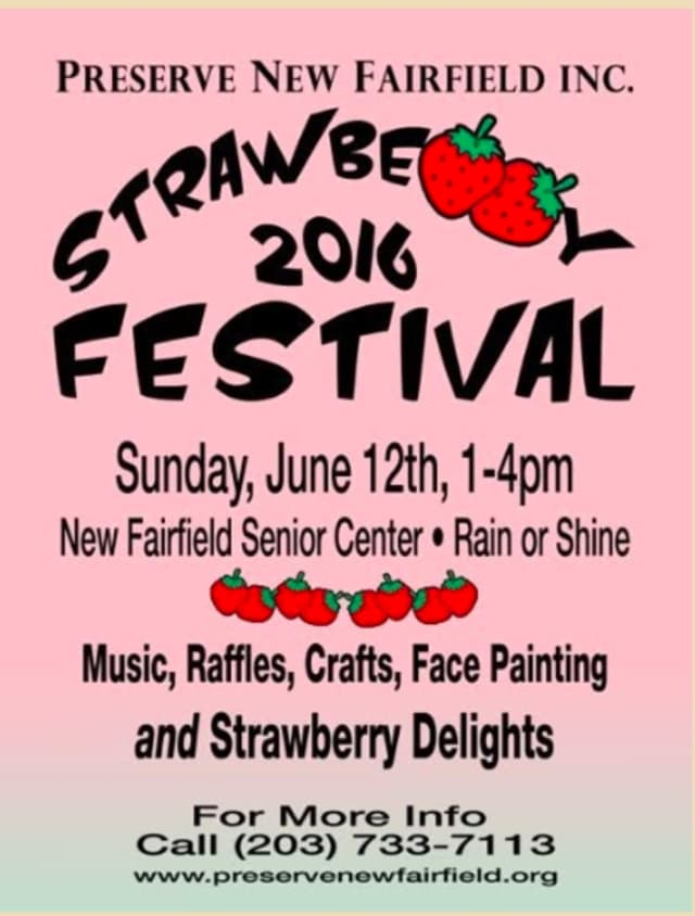 Preserve New Fairfield Inc. is hosting the Strawberry 2016 Festival June 12.