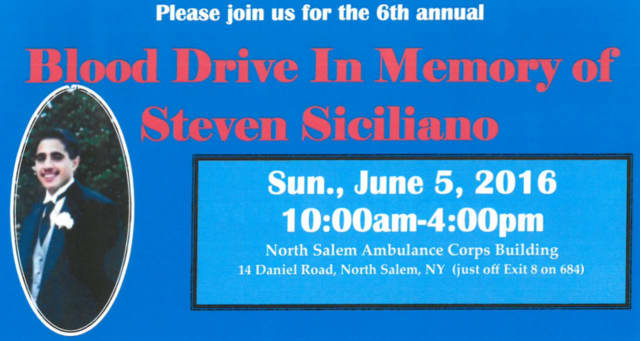 The North Salem Volunteer Ambulance Corps is holding its sixth-annual blood drive in memory of Steven Siciliano.