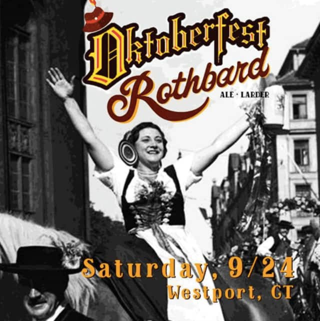 Rothbard Ale and Larder is hosting an Oktoberfest in Westport on Sept. 24.