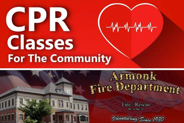 The Armonk Fire Department announced that it will hold CPR classes.