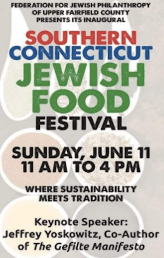 The first-ever Southern Connecticut Jewish Food Festival takes place in Westport Sunday, June 11.