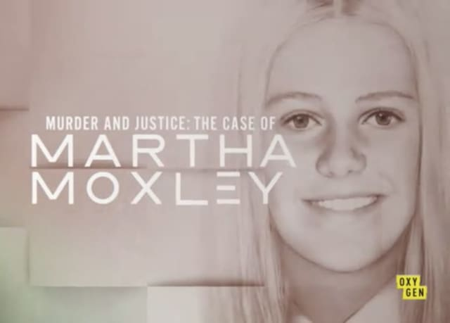 "The three-part docuseries, ""Murder and Justice: The Case of Martha Moxley,"" debuts 7 p.m. Saturday night, June 15 on Oxygen."