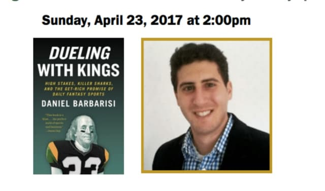"Daniel Barbarisi is to speak at the Port Chester-Rye Brook Public Library on April 23 about his new book, ""Dueling with Kings."""
