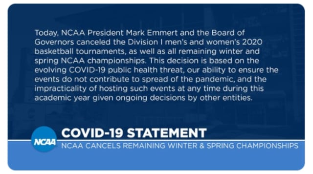 Announcement of NCAA championship tournament cancellations.