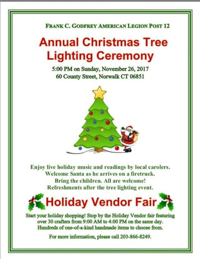 The American Legion Post 12 in Norwalk will host its Christmas tree lighting and Holiday Vendor Fair on Sunday