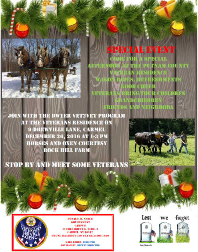 The Dwyer Vet2Vet Program invites residents to come by for a special afternoon at the Putnam county veteran residence on Dec. 26 for a special afternoon.