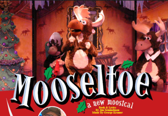 """Mooseltoe"" is playing at the White Plains Performing Arts Center."
