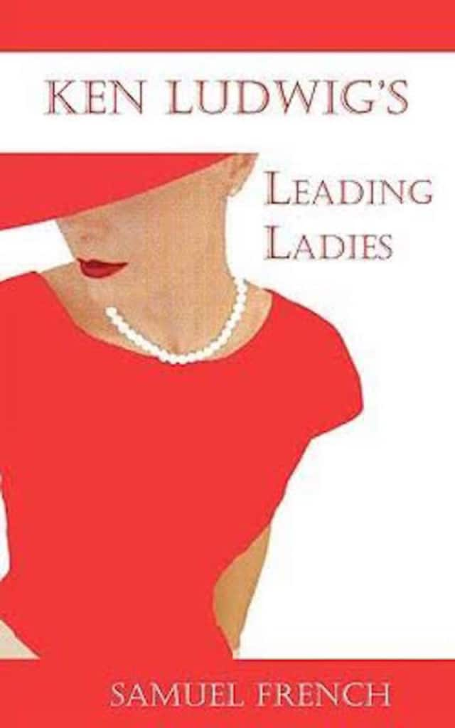 "The Scarsdale Drama Club will present ""Leading Ladies"" April 1 and 2 at the school."