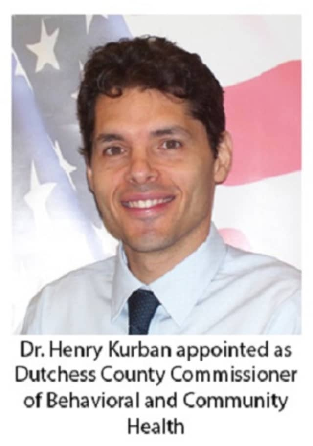 Dr. Henry Kurban is the first commissioner of the Dutchess County Department of Behavioral and Community Health.