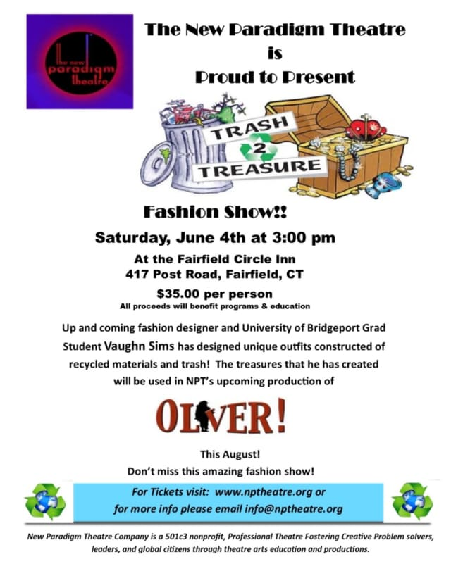 "The New Paradigm Theatre will present the benefit ""Trash 2 Treasure"" fashion show Saturday, June 4 at the Fairfield Circle Inn, Fairfield, Conn."