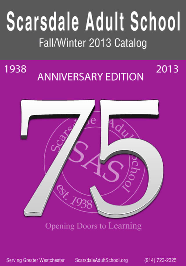 The Scarsdale Adult School has released its 2013 fall/winter course catalog.
