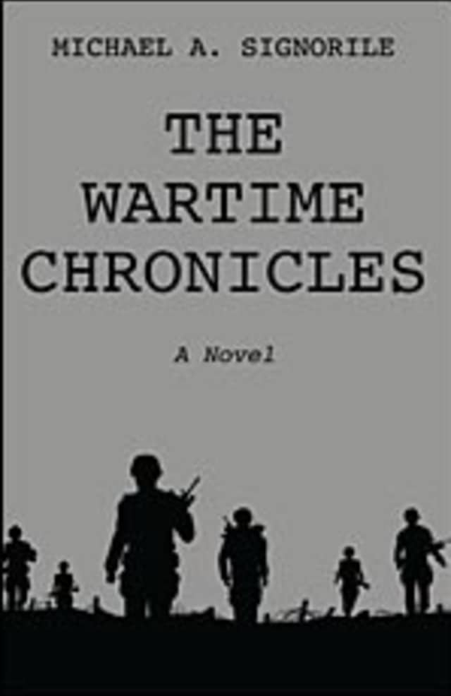 """The Wartime Chronicles"" was written by Michael Signorile of Scarsdale."