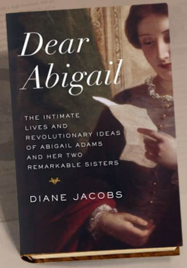 Diane Jacobs's book, The Letters of Abigail Adams: The Intimate Lives and Revolutionary Ideas of Abigail Adams and Her Two Remarkable Sisters, will be discussed at the Booked for Lunch reading group.