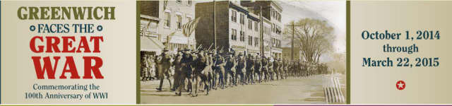 """The Greenwich Historical Society is presenting """"Greenwich Faces the Great War."""""""
