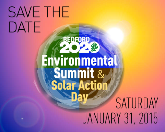 Bedford 2020 is hosting an Environmental Summit and Solar Action Day on Saturday, Jan. 31, at Fox Lane High School.