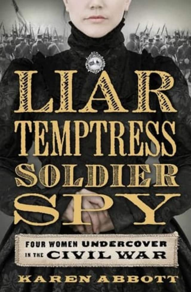 """The Wilton Historical Society's next """"Booked for Lunch"""" reading group will be held on Feb. 3 to discuss """"Liar, Temptress, Soldier, Spy."""""""